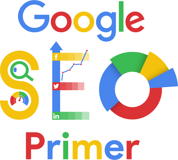 Google SEO Primer: Is Your Website Google Friendly?